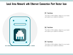 Local Area Network With Ethernet Connection Port Vector Icon Ppt PowerPoint Presentation Portfolio Images PDF