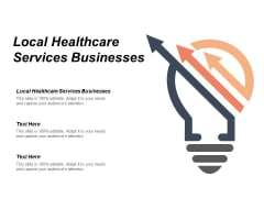 Local Healthcare Services Businesses Ppt Powerpoint Presentation Icon Sample Cpb