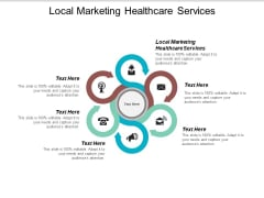 Local Marketing Healthcare Services Ppt PowerPoint Presentation Icon Skills Cpb