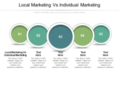 Local Marketing Vs Individual Marketing Ppt PowerPoint Presentation Pictures Graphics Download Cpb Pdf