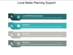 Local Media Planning Support Ppt PowerPoint Presentation Ideas Tips Cpb