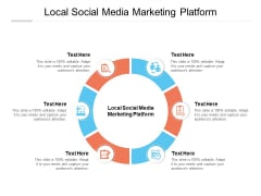Local Social Media Marketing Platform Ppt PowerPoint Presentation Layouts Guidelines Cpb