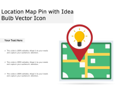Location Map Pin With Idea Bulb Vector Icon Ppt PowerPoint Presentation Summary Visuals PDF