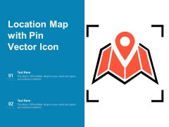 Location Map With Pin Vector Icon Ppt PowerPoint Presentation Portfolio Graphics Download PDF