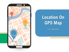 Location On GPS Map Location Magnifying Lens Ppt PowerPoint Presentation Complete Deck