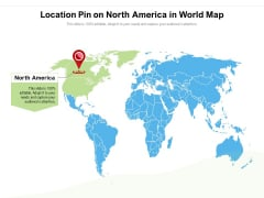 Location Pin On North America In World Map Ppt PowerPoint Presentation Gallery Format PDF