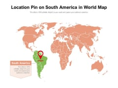 Location Pin On South America In World Map Ppt PowerPoint Presentation File Graphic Tips PDF