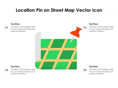Location Pin On Street Map Vector Icon Ppt PowerPoint Presentation Gallery Gridlines PDF