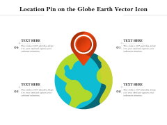Location Pin On The Globe Earth Vector Icon Ppt PowerPoint Presentation File Mockup PDF