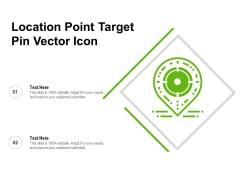 Location Point Target Pin Vector Icon Ppt PowerPoint Presentation Portfolio Graphics PDF