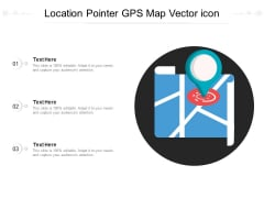 Location Pointer GPS Map Vector Icon Ppt PowerPoint Presentation File Summary PDF