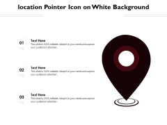 Location Pointer Icon On White Background Ppt PowerPoint Presentation File Graphics PDF