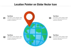 Location Pointer On Globe Vector Icon Ppt PowerPoint Presentation Icon Example File PDF