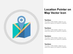 Location Pointer On Map Vector Icon Ppt PowerPoint Presentation Portfolio Ideas