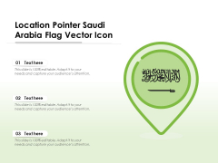 Location Pointer Saudi Arabia Flag Vector Icon Ppt PowerPoint Presentation File Graphic Images PDF