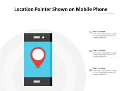 Location Pointer Shown On Mobile Phone Ppt PowerPoint Presentation Outline Smartart