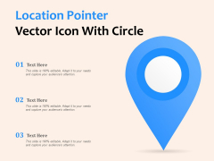 Location Pointer Vector Icon With Circle Ppt PowerPoint Presentation Ideas Smartart PDF