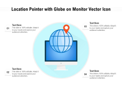 Location Pointer With Globe On Monitor Vector Icon Ppt PowerPoint Presentation Gallery Objects PDF