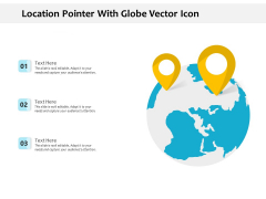 Location Pointer With Globe Vector Icon Ppt Powerpoint Presentation Portfolio Template Pdf