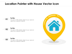 Location Pointer With House Vector Icon Ppt Powerpoint Presentation Gallery Designs Download Pdf