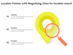 Location Pointer With Magnifying Glass For Location Search Ppt PowerPoint Presentation Gallery Guide PDF