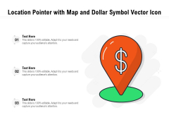 Location Pointer With Map And Dollar Symbol Vector Icon Ppt PowerPoint Presentation File Icon PDF