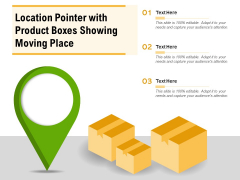 Location Pointer With Product Boxes Showing Moving Place Ppt PowerPoint Presentation Infographics Model PDF