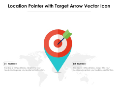 Location Pointer With Target Arrow Vector Icon Ppt PowerPoint Presentation Gallery Templates PDF