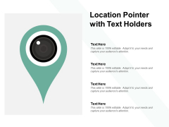 Location Pointer With Text Holders Ppt PowerPoint Presentation Summary File Formats