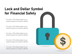 Lock And Dollar Symbol For Financial Safety Ppt PowerPoint Presentation Outline Graphics Pictures PDF