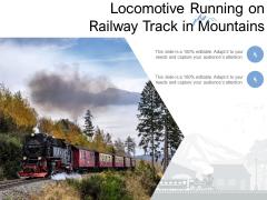 Locomotive Running On Railway Track In Mountains Ppt PowerPoint Presentation Gallery Deck PDF