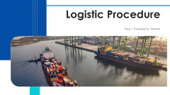 Logistic Procedure Material Flow Ppt PowerPoint Presentation Complete Deck With Slides