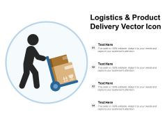 Logistics And Product Delivery Vector Icon Ppt Powerpoint Presentation Show Graphics Pictures