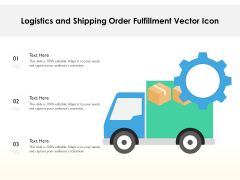 Logistics And Shipping Order Fulfillment Vector Icon Ppt PowerPoint Presentation Styles Design Inspiration PDF
