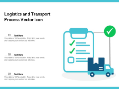 Logistics And Transport Process Vector Icon Ppt PowerPoint Presentation Pictures Icon PDF
