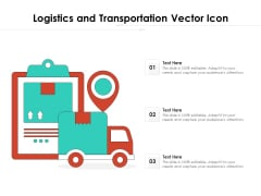 Logistics And Transportation Vector Icon Ppt PowerPoint Presentation File Model PDF