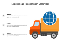 Logistics And Transportation Vector Icon Ppt PowerPoint Presentation Show Vector