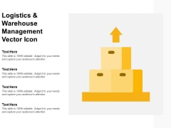 Logistics And Warehouse Management Vector Icon Ppt PowerPoint Presentation Show Deck