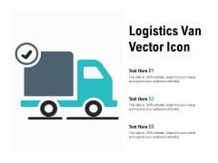 Logistics Van Vector Icon Ppt PowerPoint Presentation Ideas Format Ideas