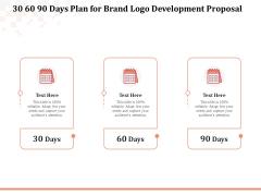 Logo Design 30 60 90 Days Plan For Brand Logo Development Proposal Themes PDF