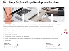 Logo Design Next Steps For Brand Logo Development Services Ppt Portfolio File Formats PDF