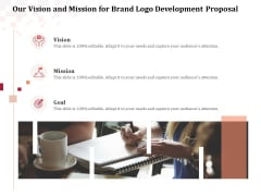 Logo Design Our Vision And Mission For Brand Logo Development Proposal Template PDF