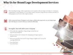 Logo Design Why Us For Brand Logo Development Services Ppt Outline Design Inspiration PDF
