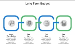 Long Term Budget Ppt PowerPoint Presentation Slides Graphics Design Cpb