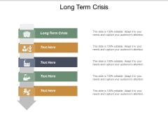Long Term Crisis Ppt PowerPoint Presentation Slides Display Cpb