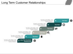 Long Term Customer Relationships Ppt PowerPoint Presentation Pictures Format Ideas