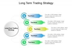Long Term Trading Strategy Ppt PowerPoint Presentation Infographic Template Aids Cpb
