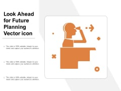 Look Ahead For Future Planning Vector Icon Ppt PowerPoint Presentation File Designs Download PDF