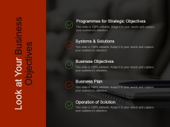 Look At Your Business Objectives Ppt PowerPoint Presentation Templates