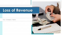 Loss Of Revenue Finance Accounting Ppt PowerPoint Presentation Complete Deck With Slides